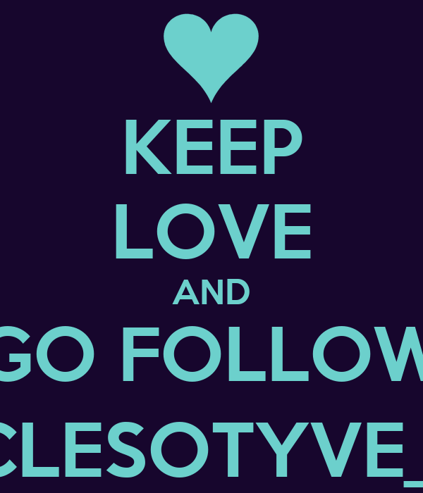 KEEP LOVE AND GO FOLLOW @CLESOTYVE_85