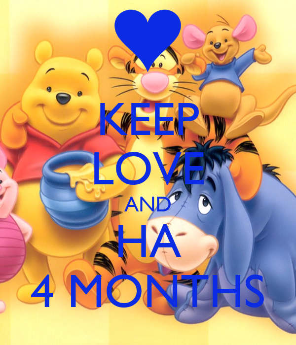 KEEP LOVE AND HA 4 MONTHS