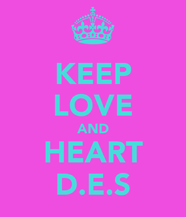 KEEP LOVE AND HEART D.E.S