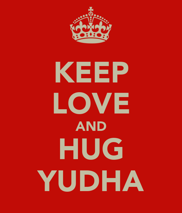 KEEP LOVE AND HUG YUDHA