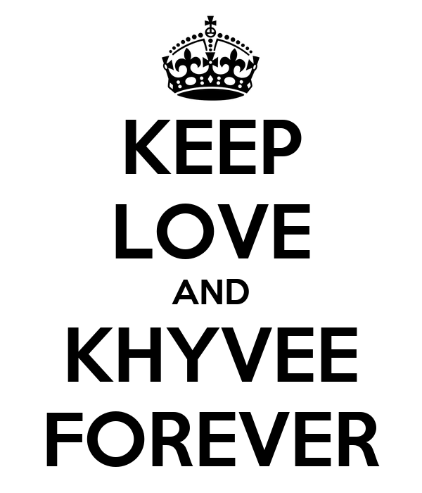 KEEP LOVE AND KHYVEE FOREVER