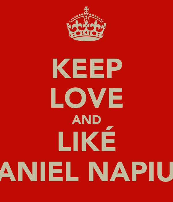 KEEP LOVE AND LIKÉ DANIEL NAPIUN
