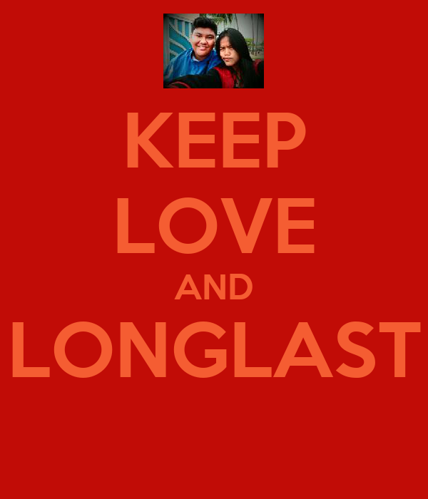 KEEP LOVE AND LONGLAST