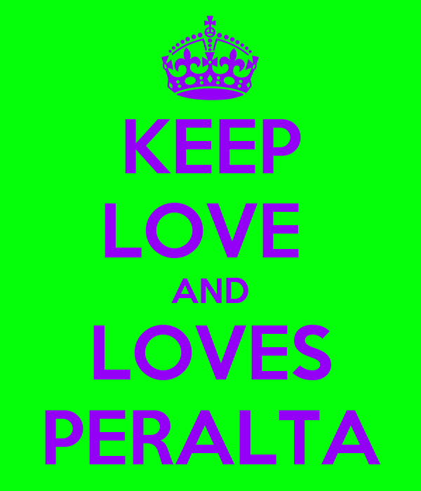 KEEP LOVE  AND LOVES PERALTA