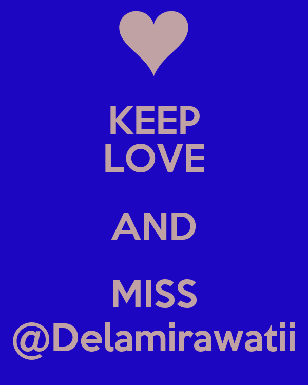 KEEP LOVE AND MISS @Delamirawatii