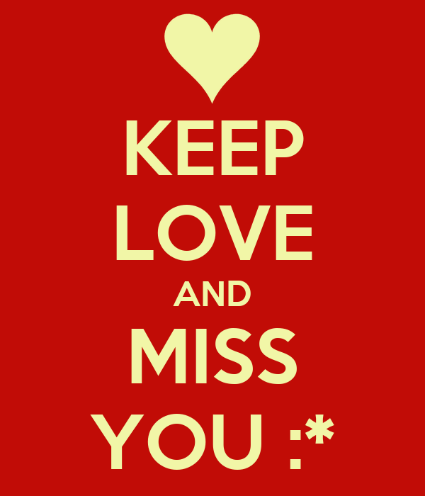 KEEP LOVE AND MISS YOU :*
