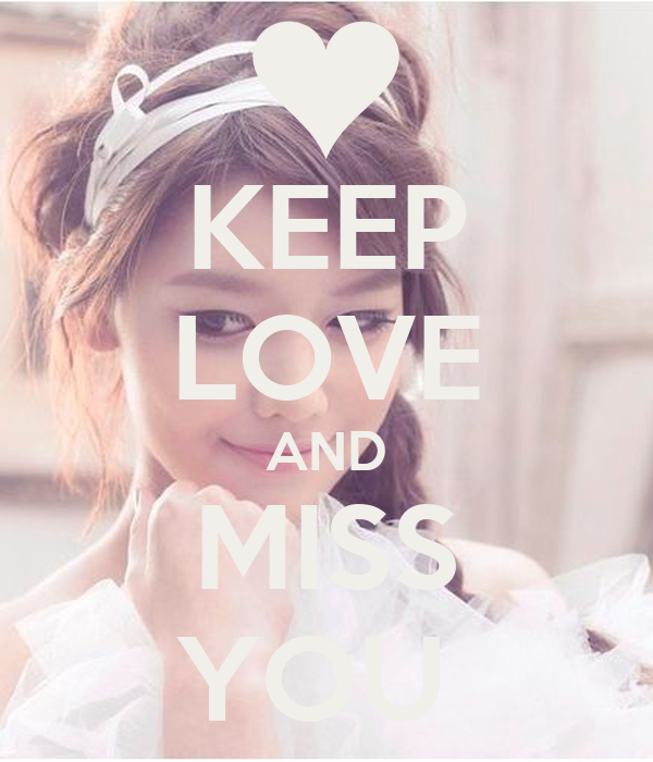 KEEP LOVE AND MISS YOU