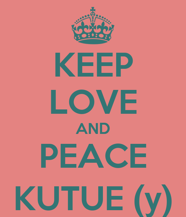 KEEP LOVE AND PEACE KUTUE (y)