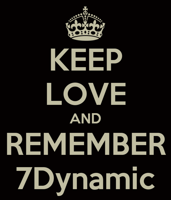 KEEP LOVE AND REMEMBER 7Dynamic