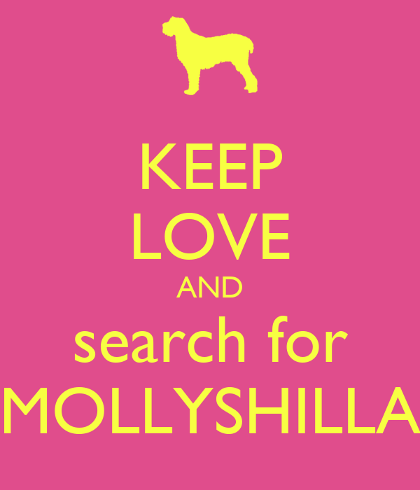 KEEP LOVE AND search for MOLLYSHILLA