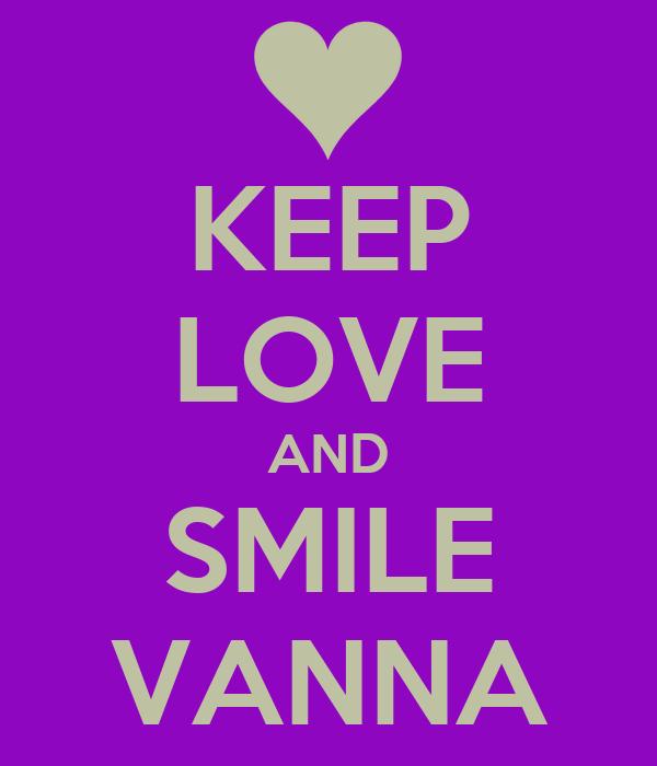KEEP LOVE AND SMILE VANNA