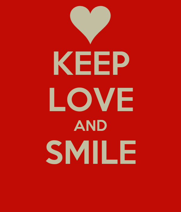 KEEP LOVE AND SMILE