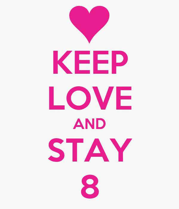 KEEP LOVE AND STAY 8