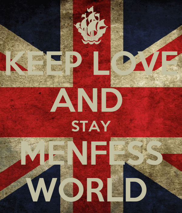 KEEP LOVE AND  STAY MENFESS WORLD