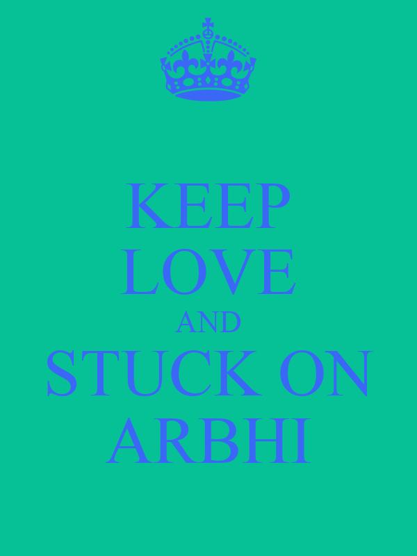 KEEP LOVE AND STUCK ON ARBHI