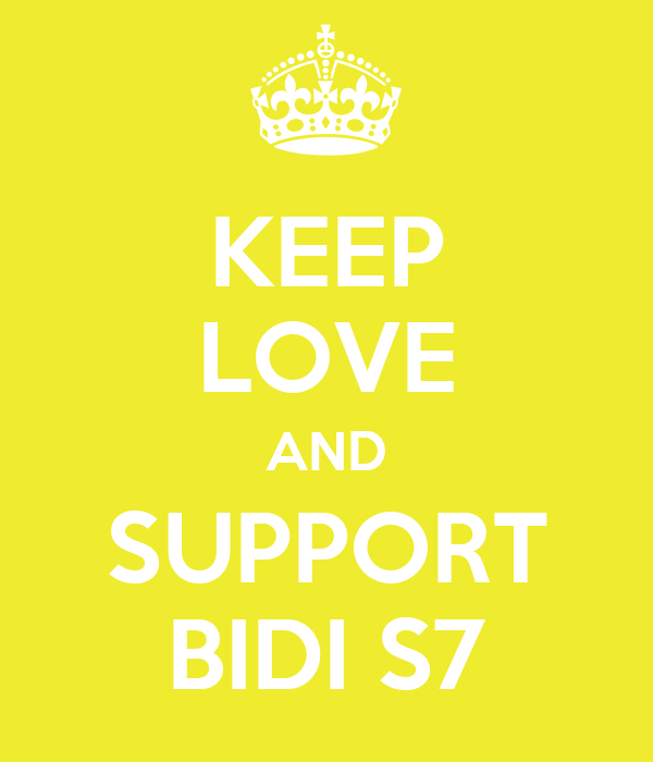 KEEP LOVE AND SUPPORT BIDI S7