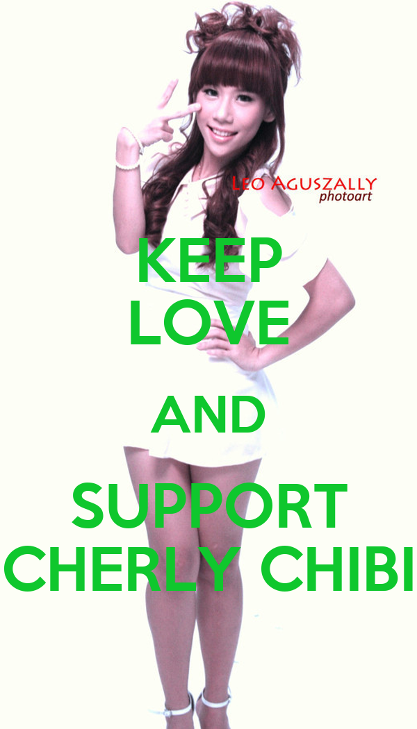 KEEP LOVE AND SUPPORT CHERLY CHIBI