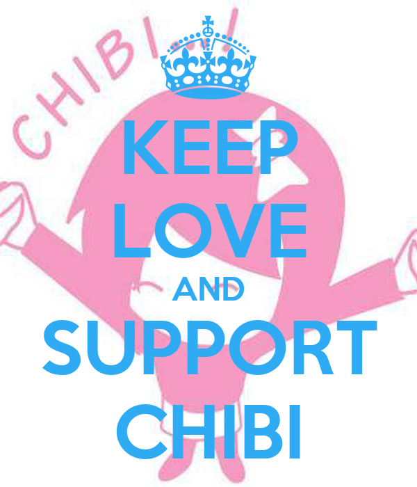 KEEP LOVE AND SUPPORT CHIBI