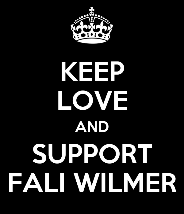 KEEP LOVE AND SUPPORT FALI WILMER