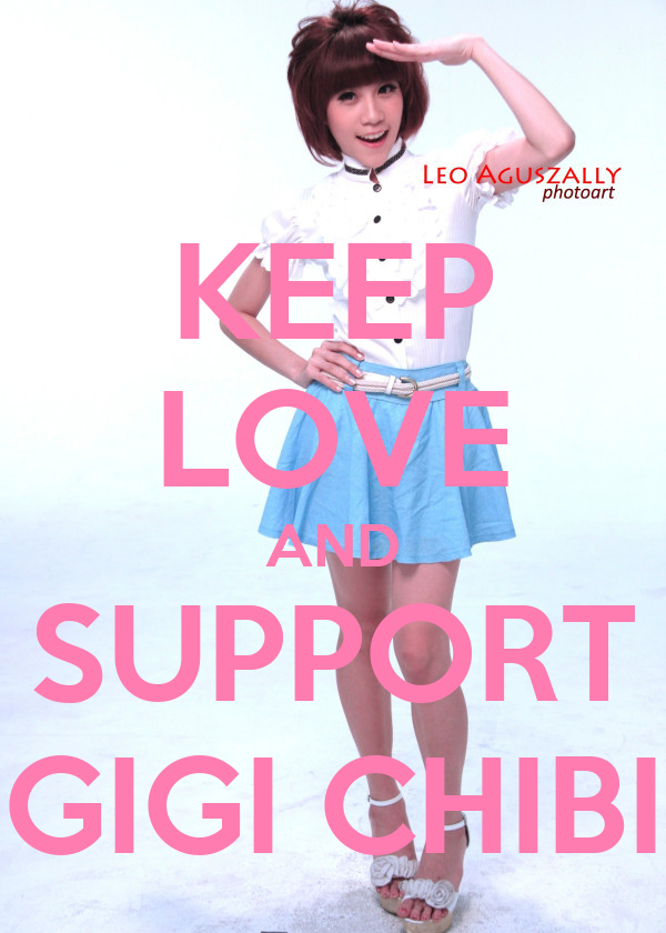 KEEP LOVE AND SUPPORT GIGI CHIBI