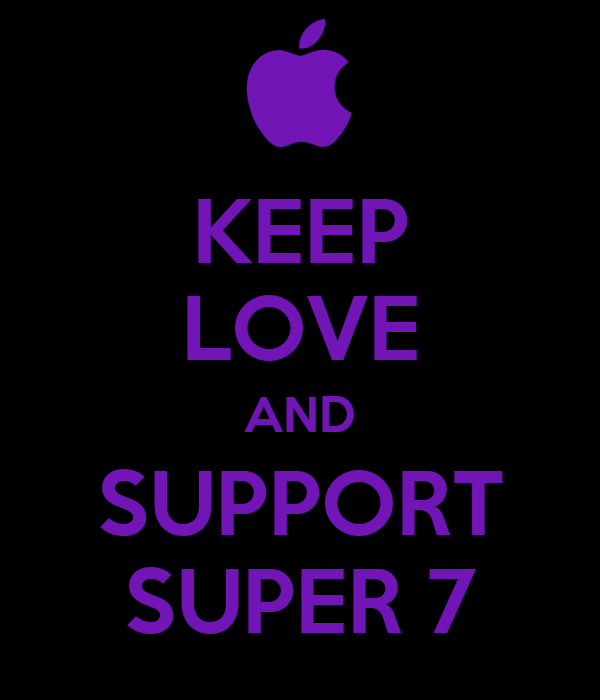 KEEP LOVE AND SUPPORT SUPER 7