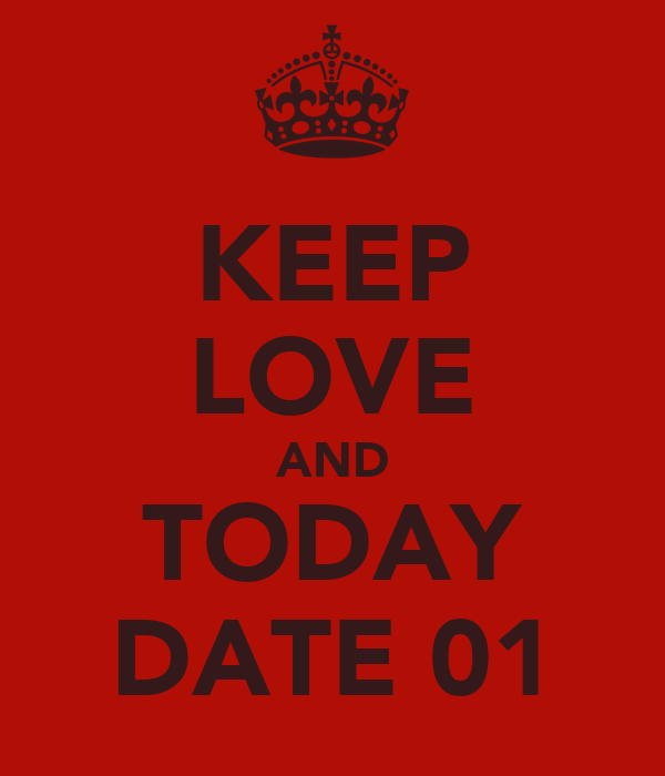 KEEP LOVE AND TODAY DATE 01