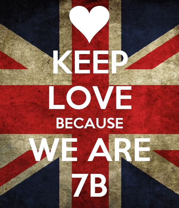 KEEP LOVE BECAUSE WE ARE 7B