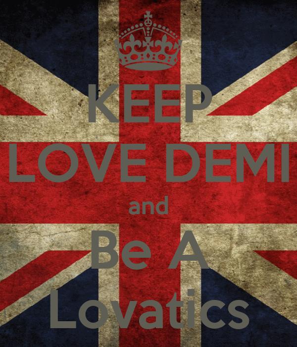 KEEP LOVE DEMI and Be A Lovatics