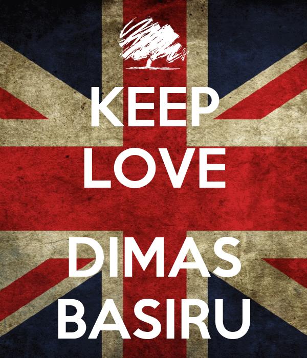 KEEP LOVE  DIMAS BASIRU