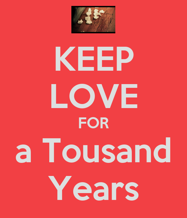KEEP LOVE FOR a Tousand Years