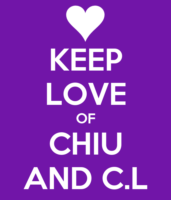 KEEP LOVE OF CHIU AND C.L
