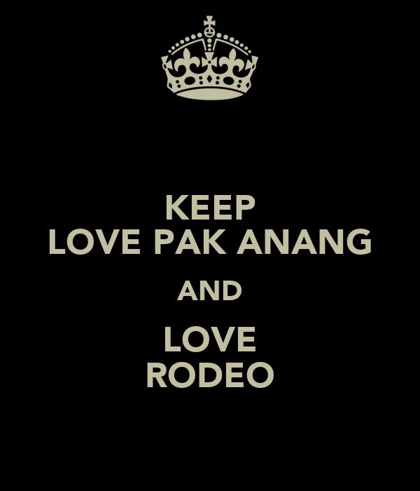 KEEP LOVE PAK ANANG AND LOVE RODEO
