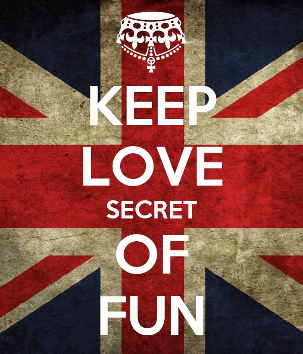 KEEP LOVE SECRET OF FUN