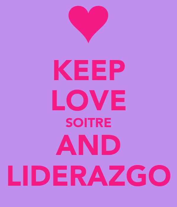 KEEP LOVE SOITRE AND LIDERAZGO