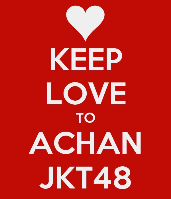 KEEP LOVE TO ACHAN JKT48