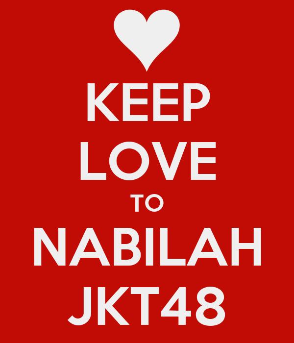 KEEP LOVE TO NABILAH JKT48
