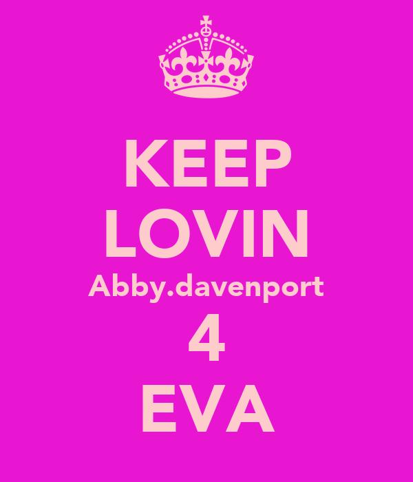 KEEP LOVIN Abby.davenport 4 EVA
