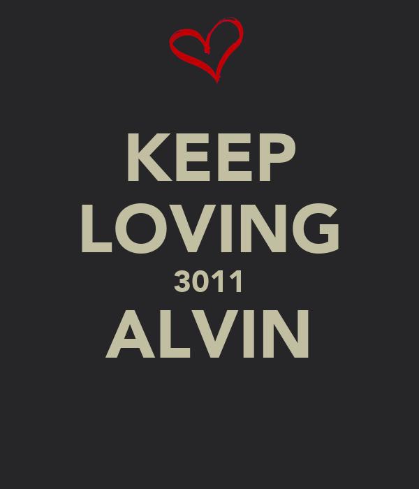 KEEP LOVING 3011 ALVIN