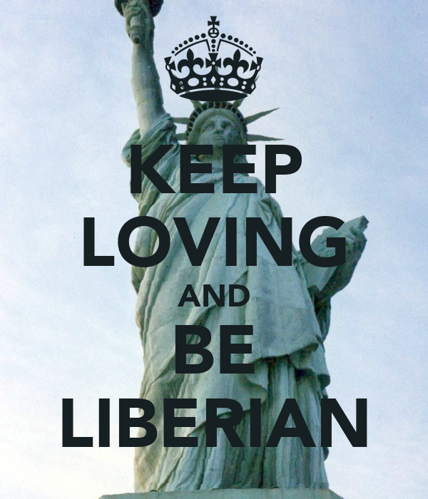 KEEP LOVING AND BE LIBERIAN