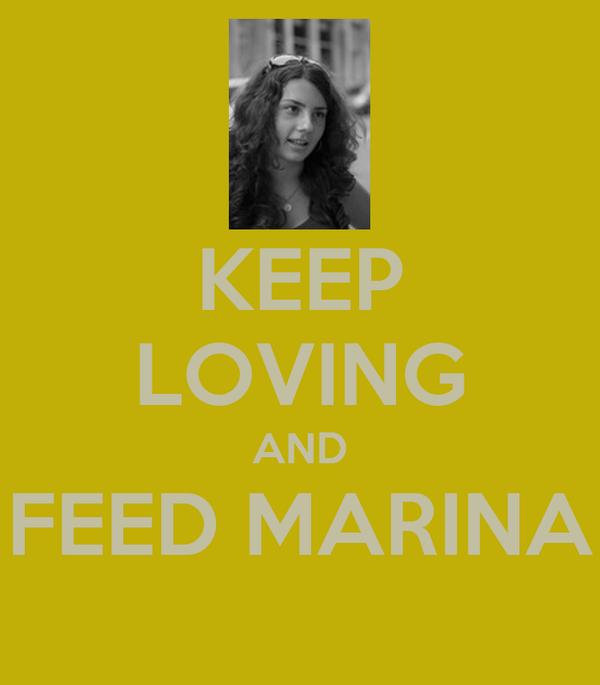 KEEP LOVING AND FEED MARINA