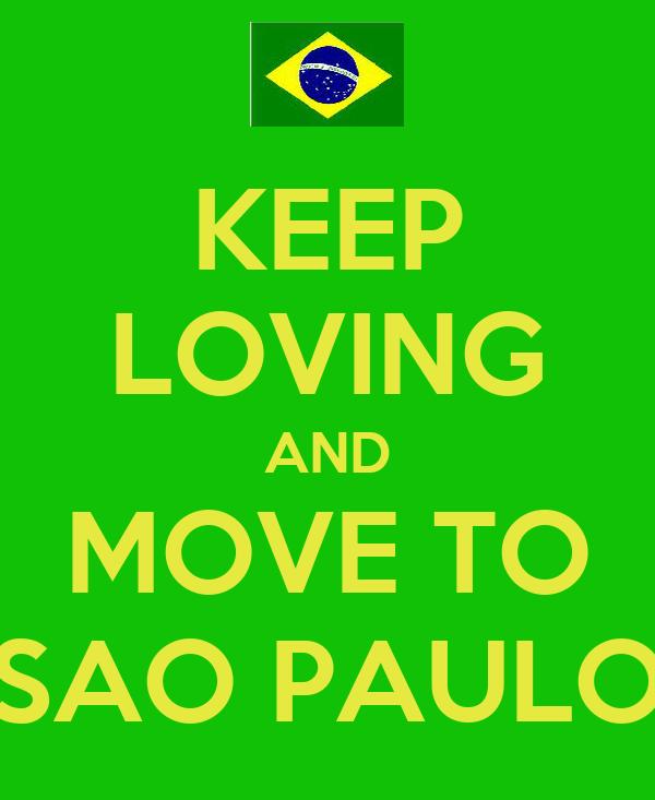 KEEP LOVING AND MOVE TO SAO PAULO