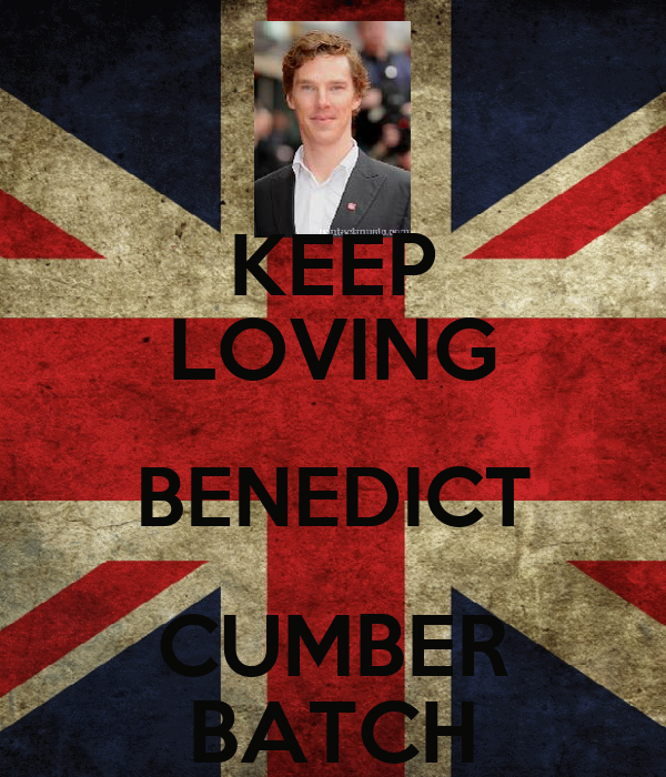 KEEP LOVING BENEDICT CUMBER BATCH
