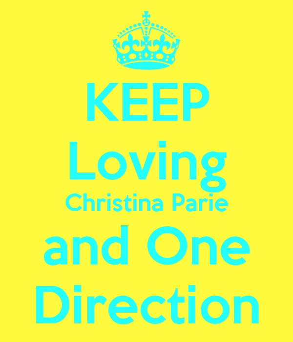 KEEP Loving Christina Parie and One Direction