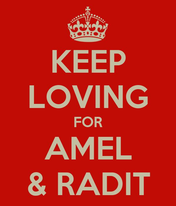 KEEP LOVING FOR AMEL & RADIT