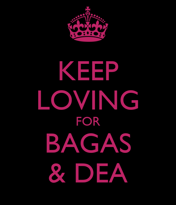 KEEP LOVING FOR BAGAS & DEA