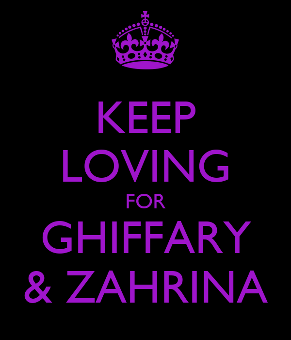 KEEP LOVING FOR GHIFFARY & ZAHRINA