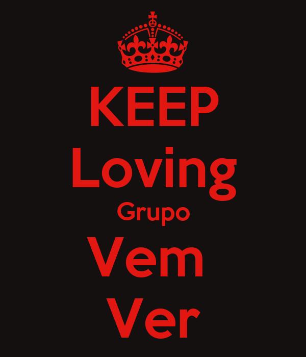 KEEP Loving Grupo Vem  Ver