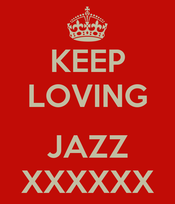KEEP LOVING  JAZZ XXXXXX
