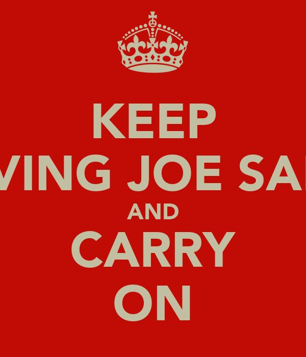 KEEP LOVING JOE SALES AND CARRY ON