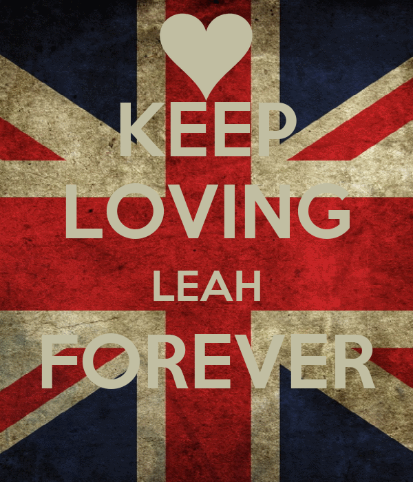 KEEP LOVING LEAH FOREVER